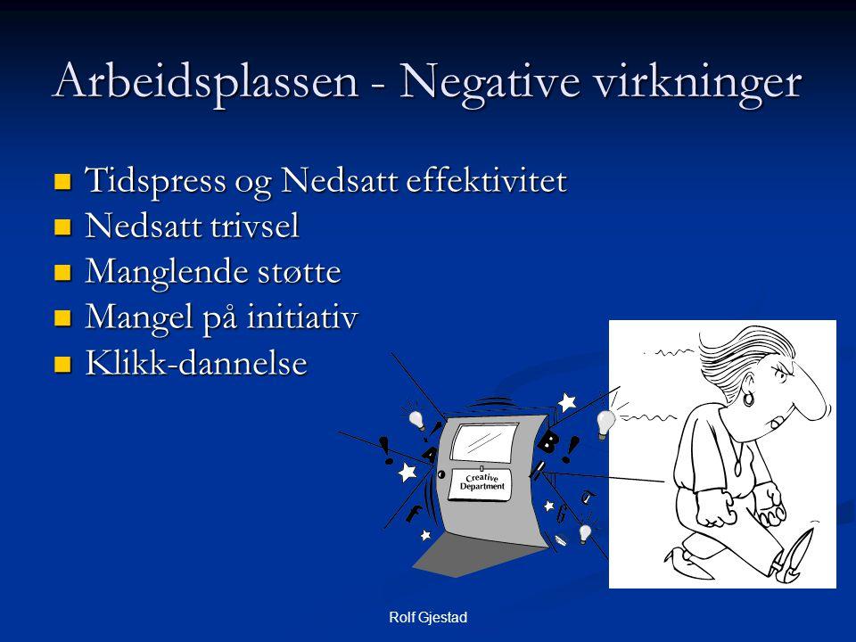 Arbeidsplassen - Negative virkninger