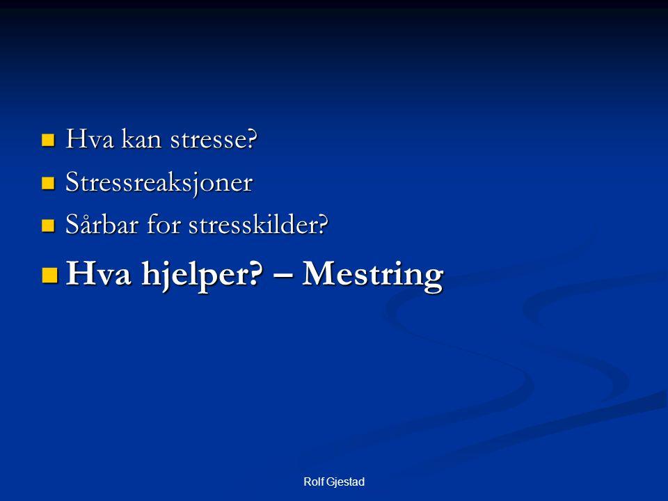 Hva hjelper – Mestring Hva kan stresse Stressreaksjoner