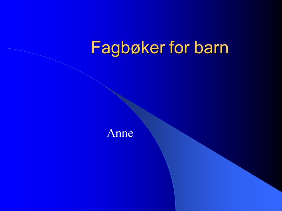 Fagbøker for barn Anne