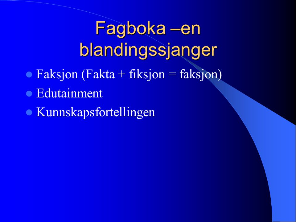 Fagboka –en blandingssjanger