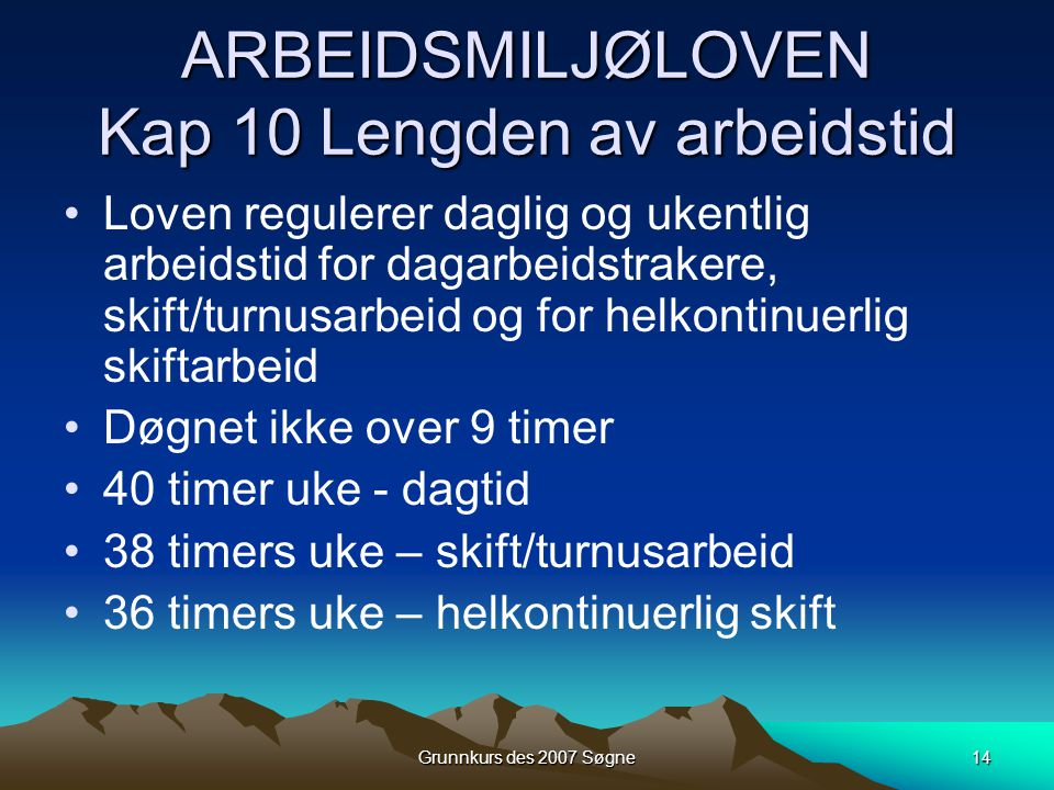 ARBEIDSMILJØLOVEN Kap 10 Lengden av arbeidstid