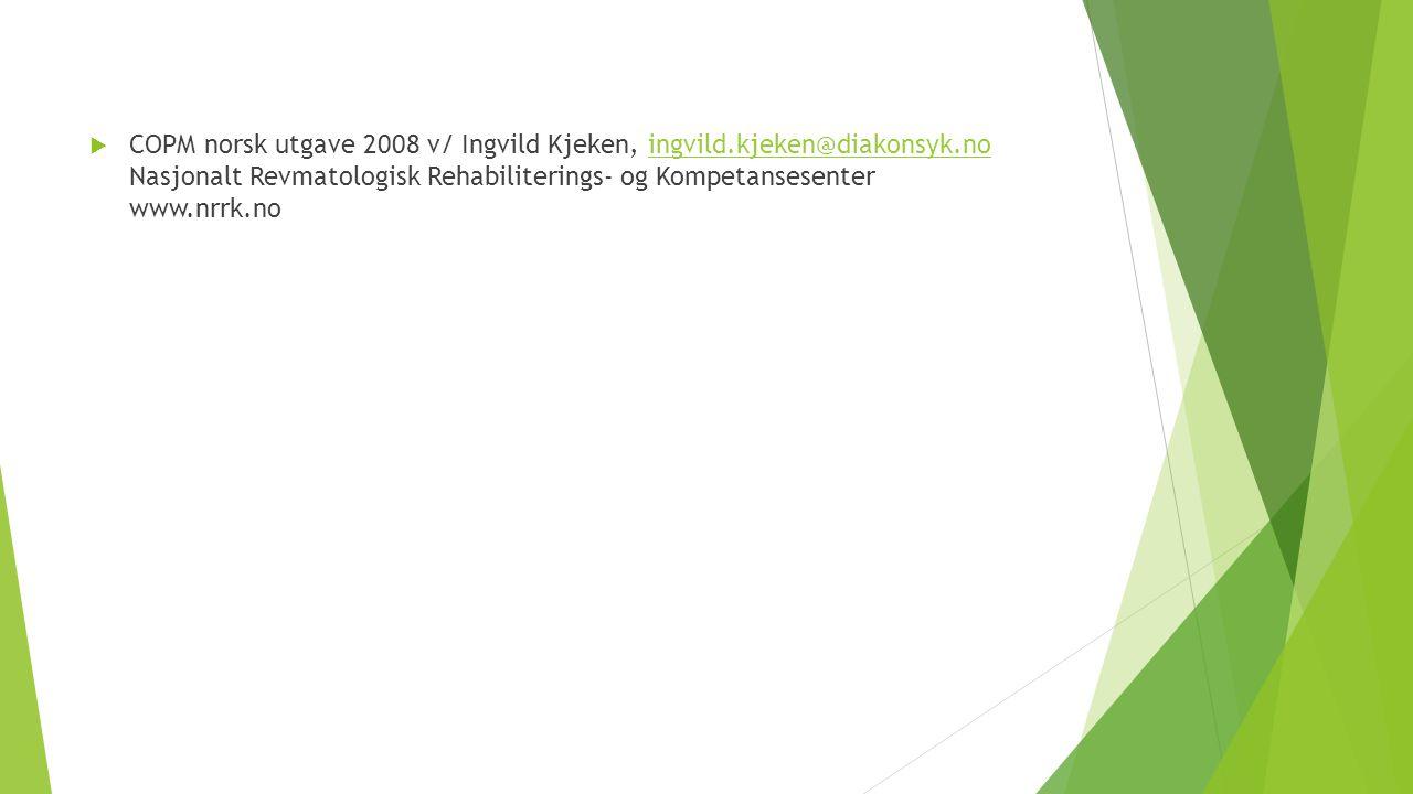 COPM norsk utgave 2008 v/ Ingvild Kjeken, ingvild. kjeken@diakonsyk