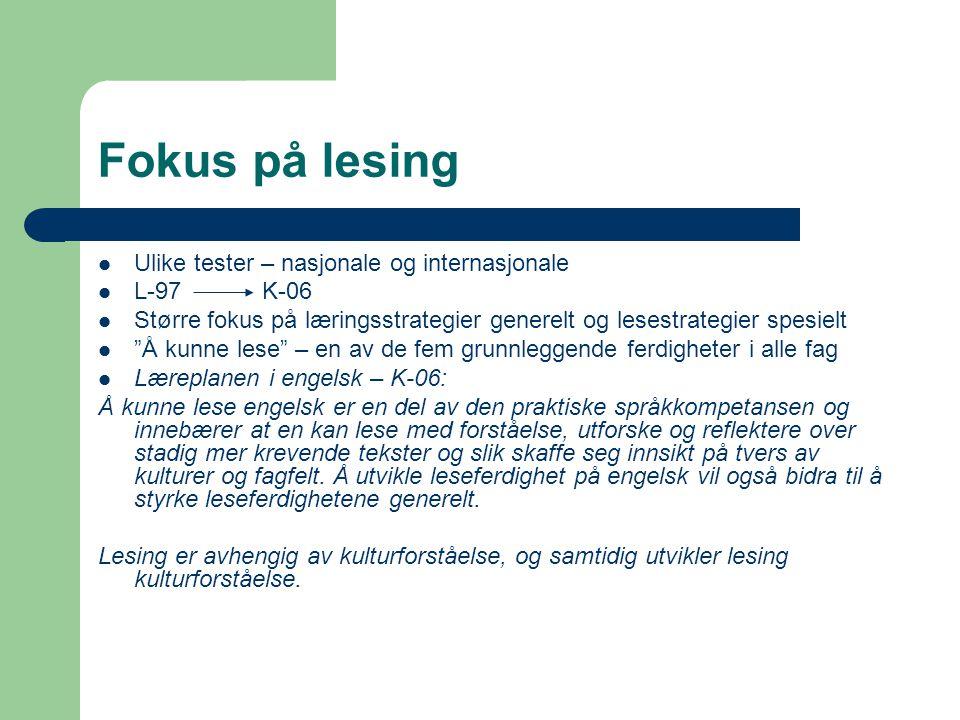 Fokus på lesing Ulike tester – nasjonale og internasjonale L-97 K-06