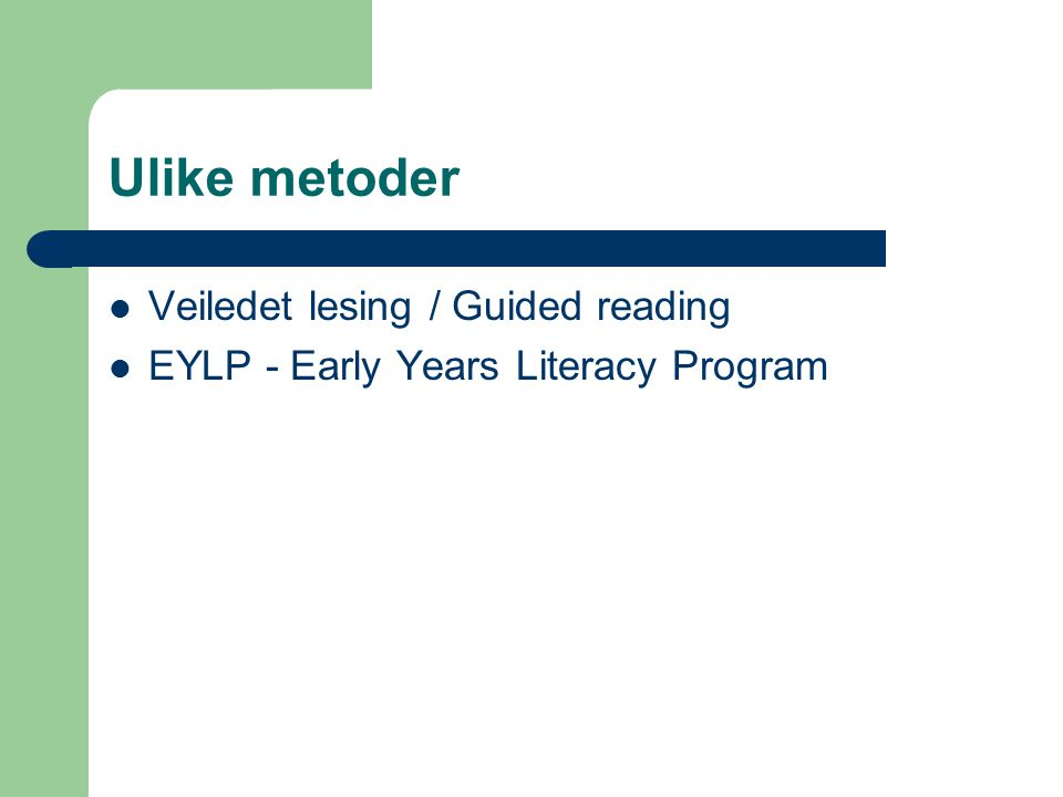 Ulike metoder Veiledet lesing / Guided reading