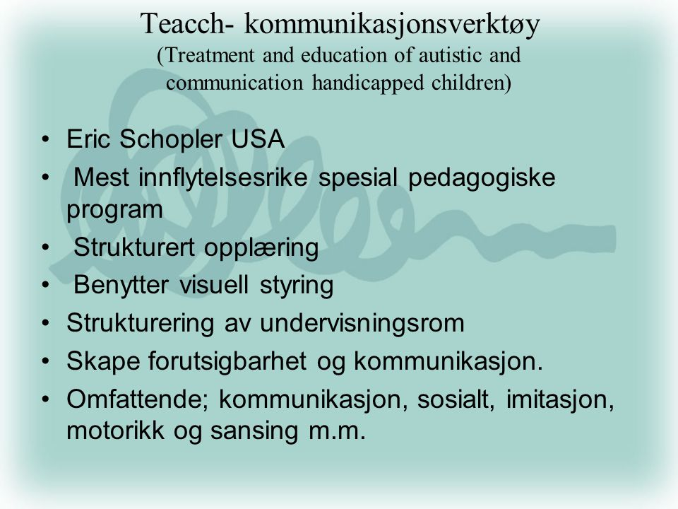 Teacch- kommunikasjonsverktøy (Treatment and education of autistic and communication handicapped children)