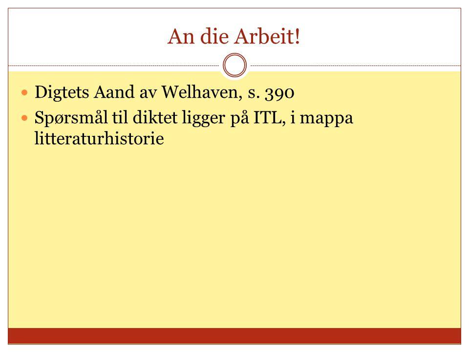 An die Arbeit! Digtets Aand av Welhaven, s. 390