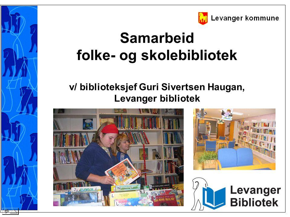 Samarbeid folke- og skolebibliotek v/ biblioteksjef Guri Sivertsen Haugan, Levanger bibliotek