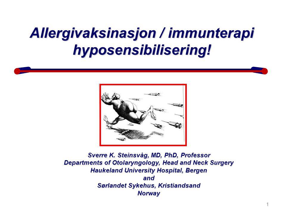 Allergivaksinasjon / immunterapi hyposensibilisering!