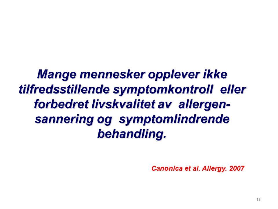 Mange mennesker opplever ikke tilfredsstillende symptomkontroll eller forbedret livskvalitet av allergen- sannering og symptomlindrende behandling.