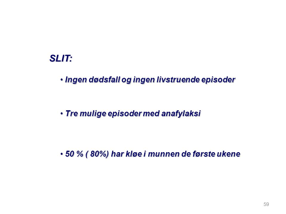 SLIT: Ingen dødsfall og ingen livstruende episoder