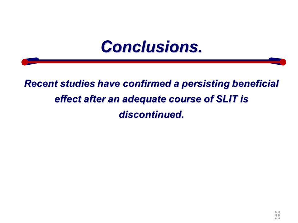 Conclusions. Recent studies have confirmed a persisting beneficial effect after an adequate course of SLIT is discontinued.