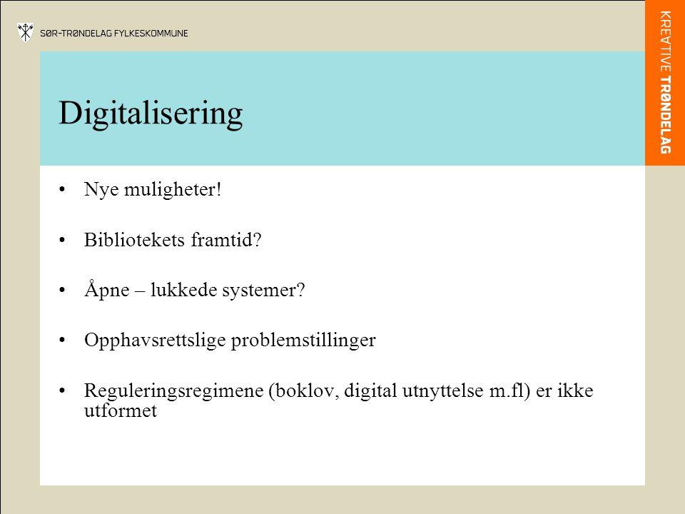 Digitalisering Nye muligheter! Bibliotekets framtid