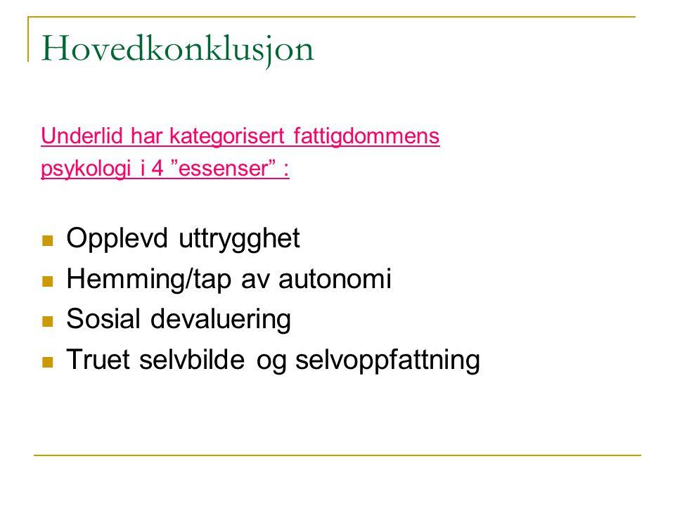 Hovedkonklusjon Opplevd uttrygghet Hemming/tap av autonomi