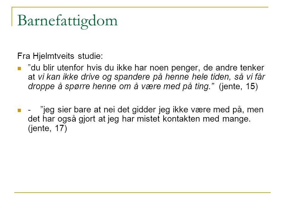 Barnefattigdom Fra Hjelmtveits studie: