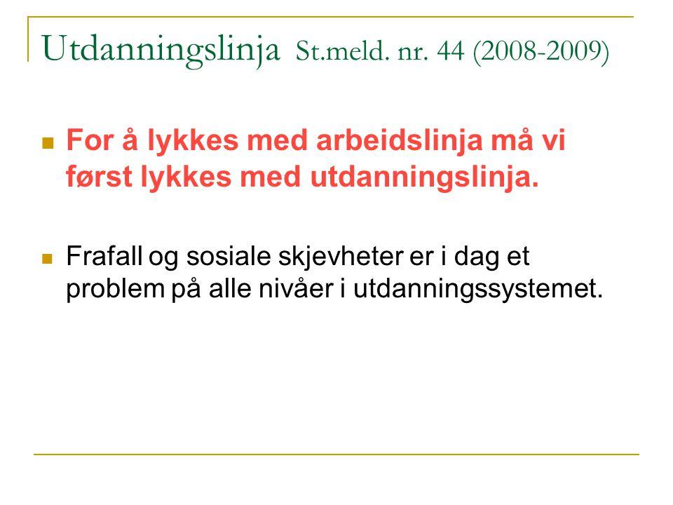 Utdanningslinja St.meld. nr. 44 (2008-2009)