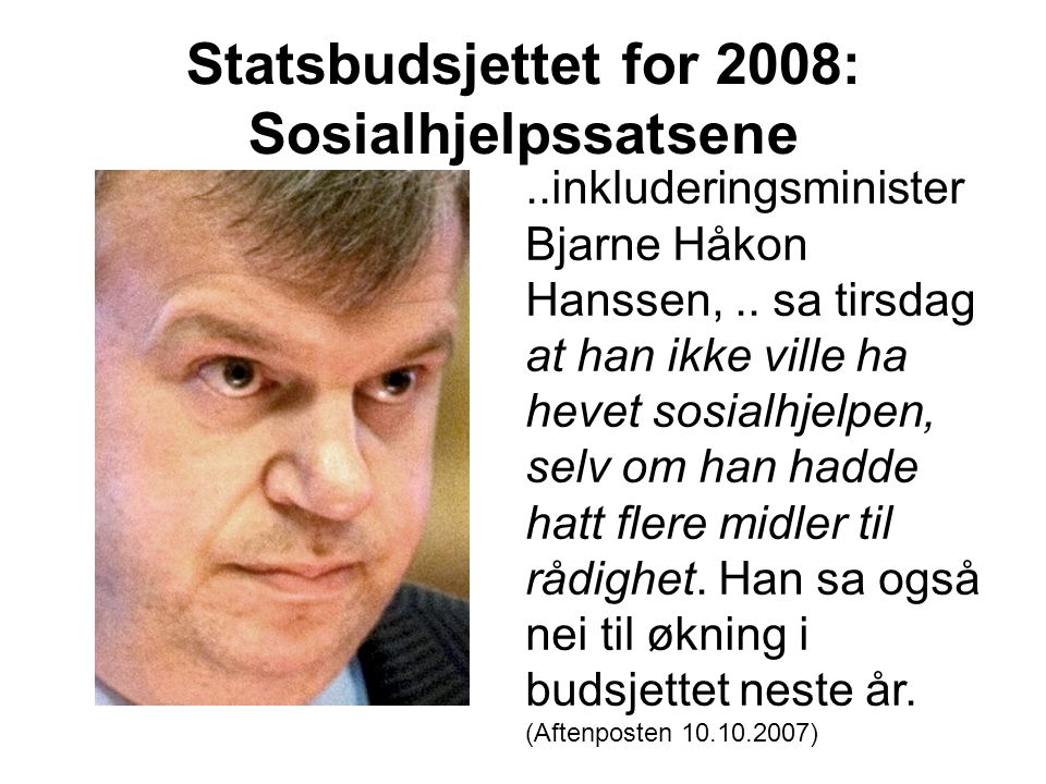 Statsbudsjettet for 2008: Sosialhjelpssatsene