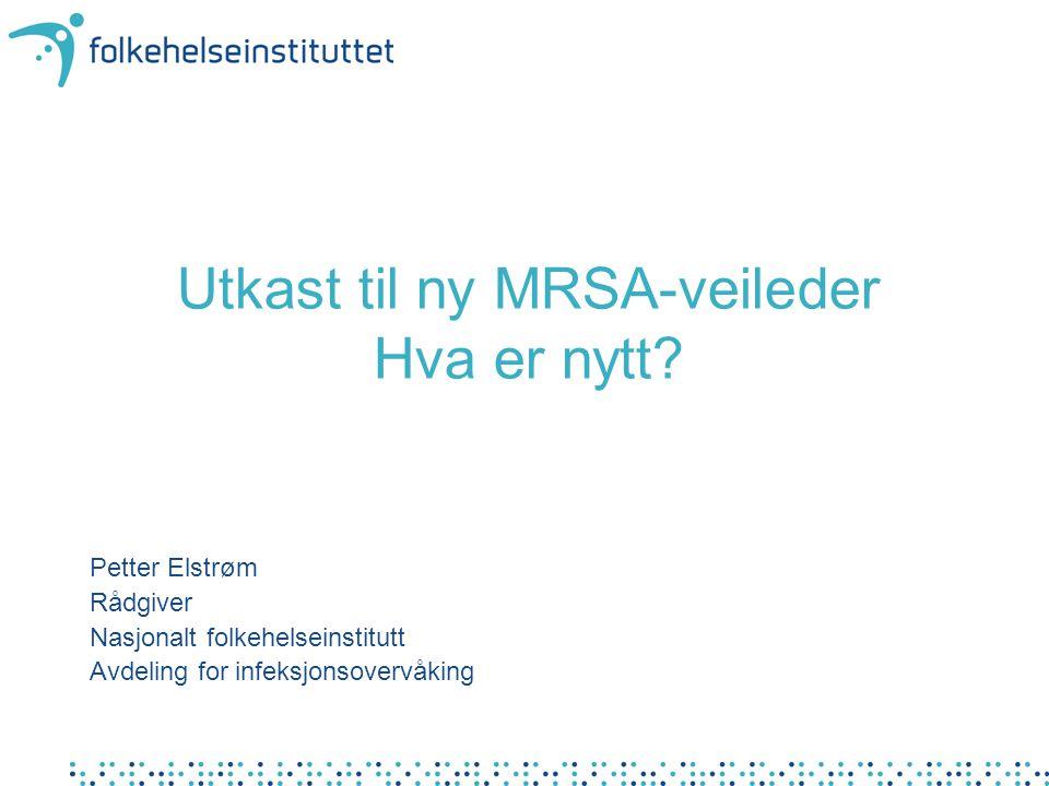 Utkast til ny MRSA-veileder Hva er nytt