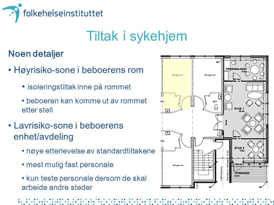 Tiltak i sykehjem Noen detaljer Høyrisiko-sone i beboerens rom