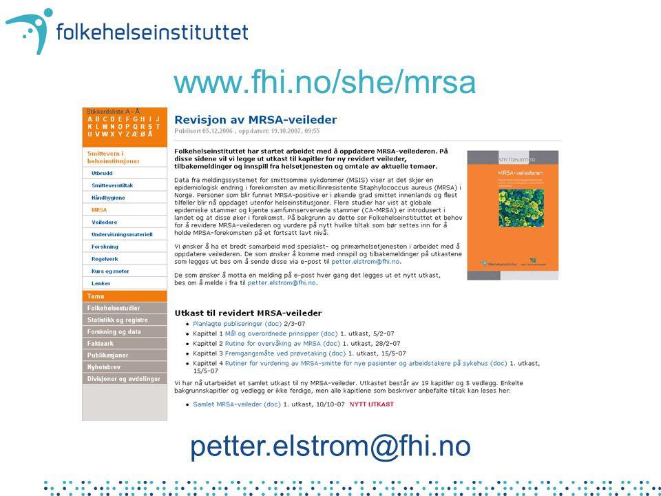 www.fhi.no/she/mrsa petter.elstrom@fhi.no