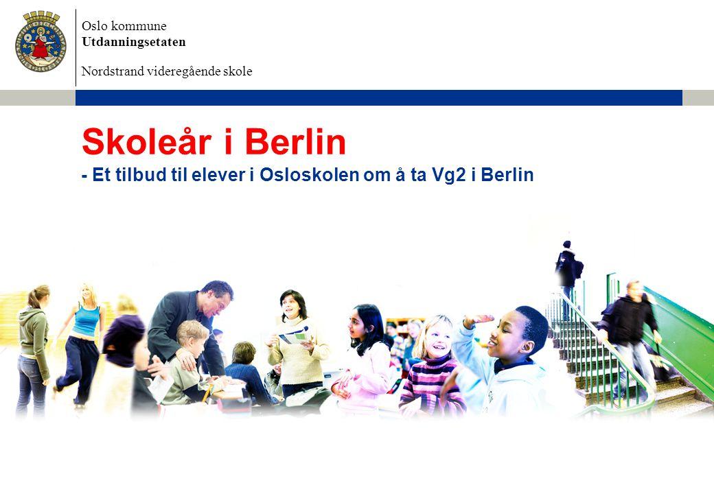 - Et tilbud til elever i Osloskolen om å ta Vg2 i Berlin