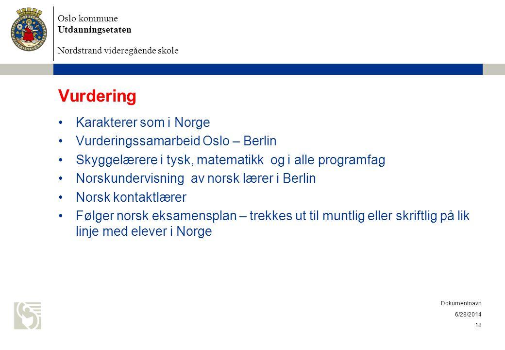 Vurdering Karakterer som i Norge Vurderingssamarbeid Oslo – Berlin
