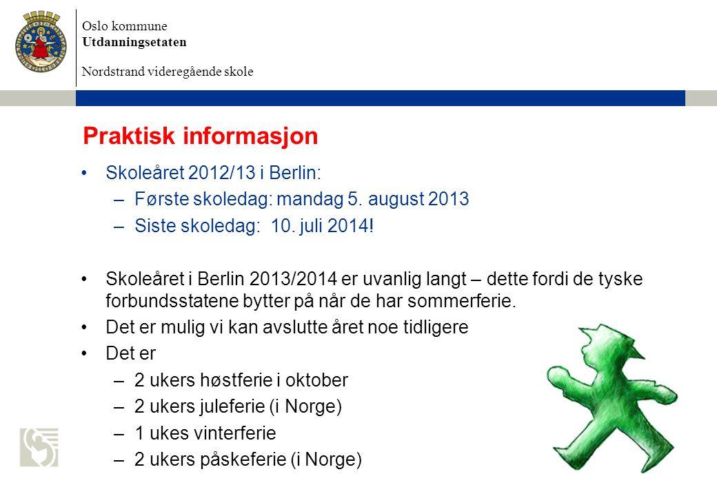 Praktisk informasjon Skoleåret 2012/13 i Berlin: