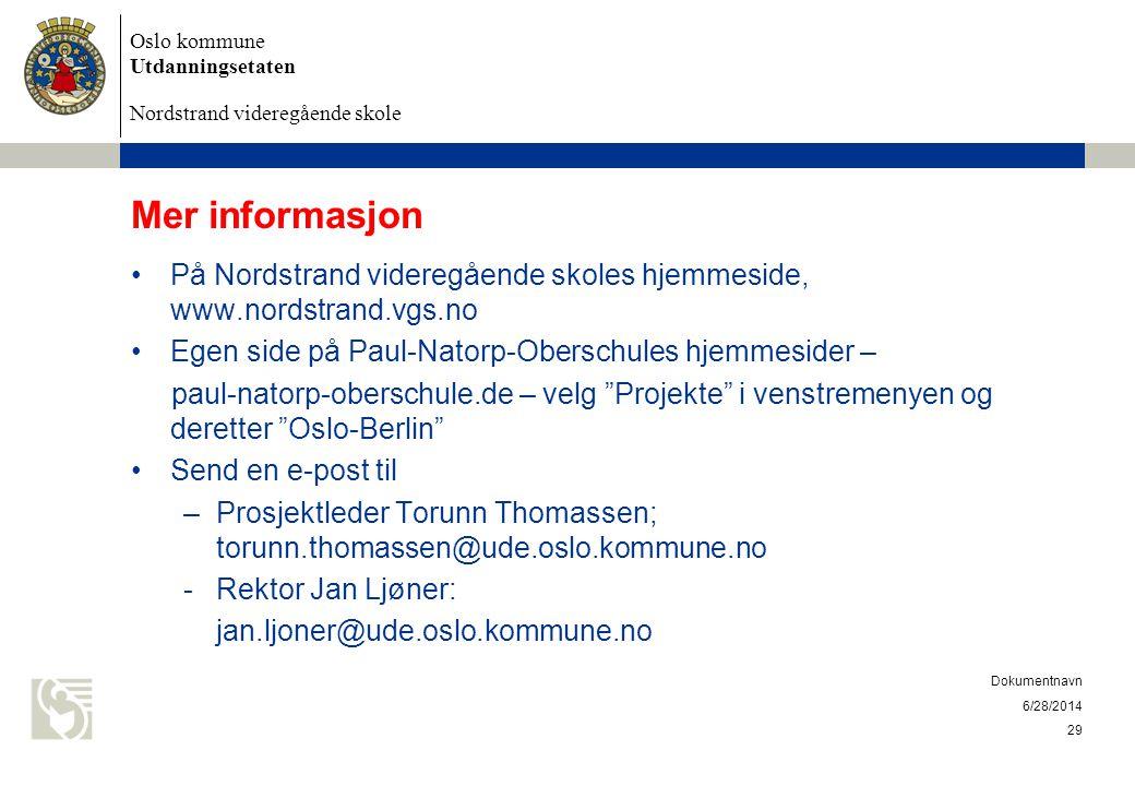 Mer informasjon På Nordstrand videregående skoles hjemmeside, www.nordstrand.vgs.no. Egen side på Paul-Natorp-Oberschules hjemmesider –