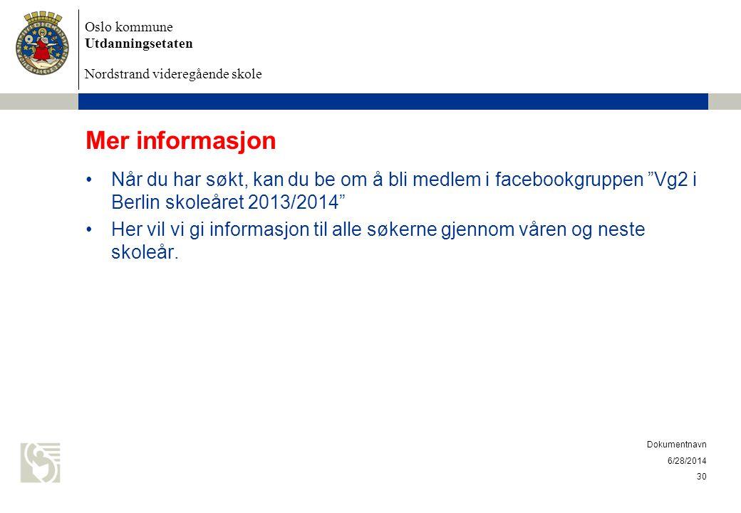 Mer informasjon Når du har søkt, kan du be om å bli medlem i facebookgruppen Vg2 i Berlin skoleåret 2013/2014