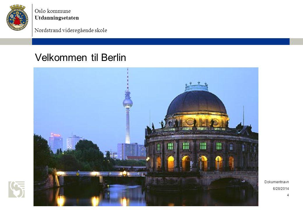Velkommen til Berlin Dokumentnavn 4/3/2017