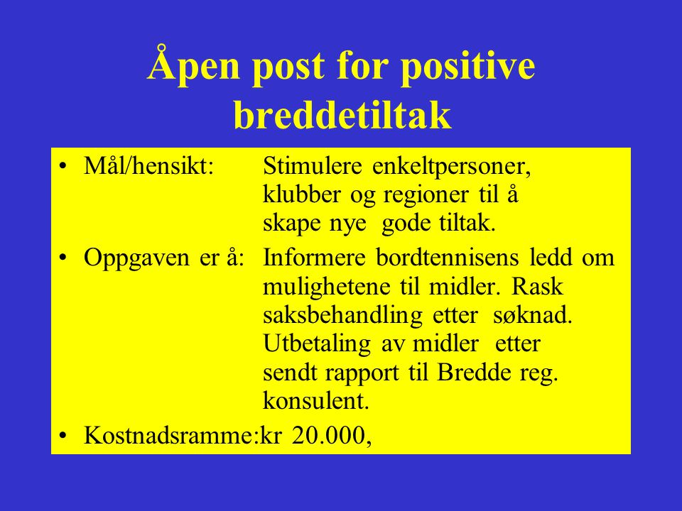 Åpen post for positive breddetiltak
