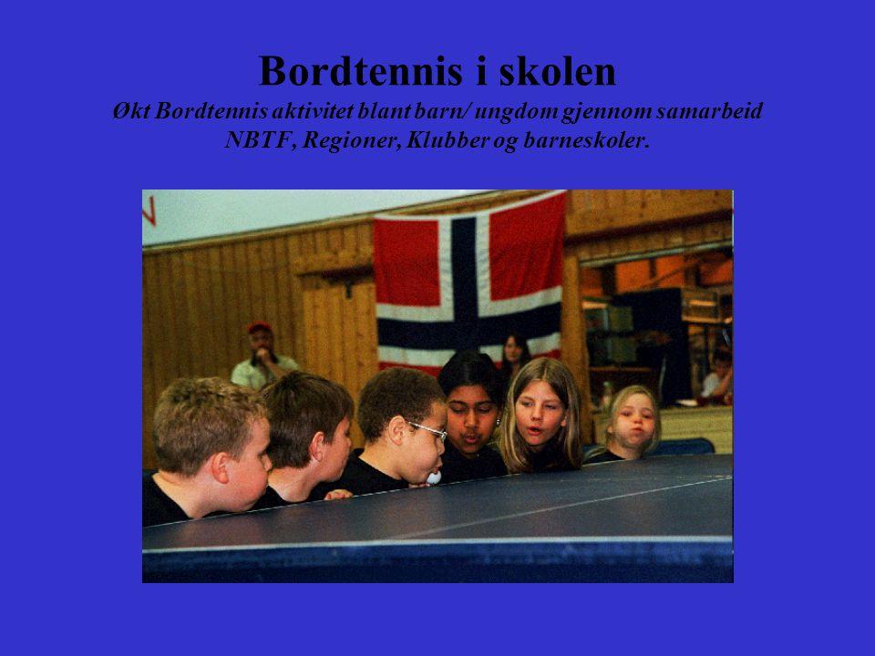 Bordtennis i skolen Økt Bordtennis aktivitet blant barn/ ungdom gjennom samarbeid NBTF, Regioner, Klubber og barneskoler.