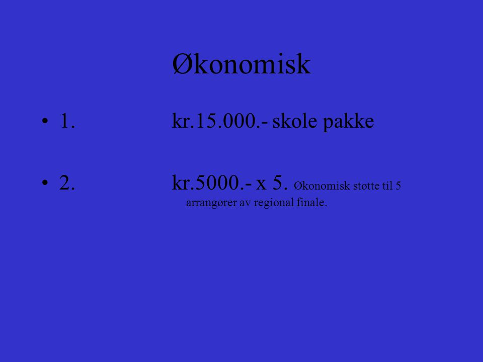 Økonomisk 1. kr.15.000.- skole pakke