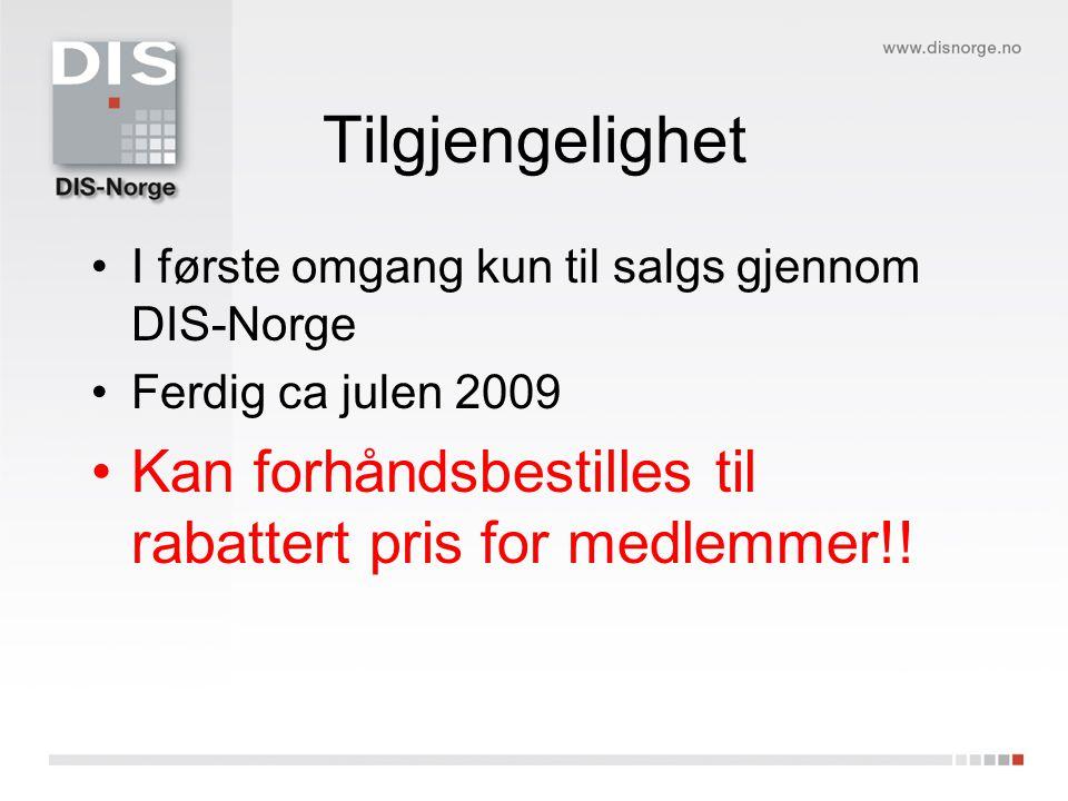 Tilgjengelighet I første omgang kun til salgs gjennom DIS-Norge.