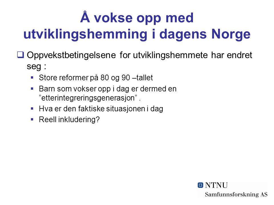 Å vokse opp med utviklingshemming i dagens Norge