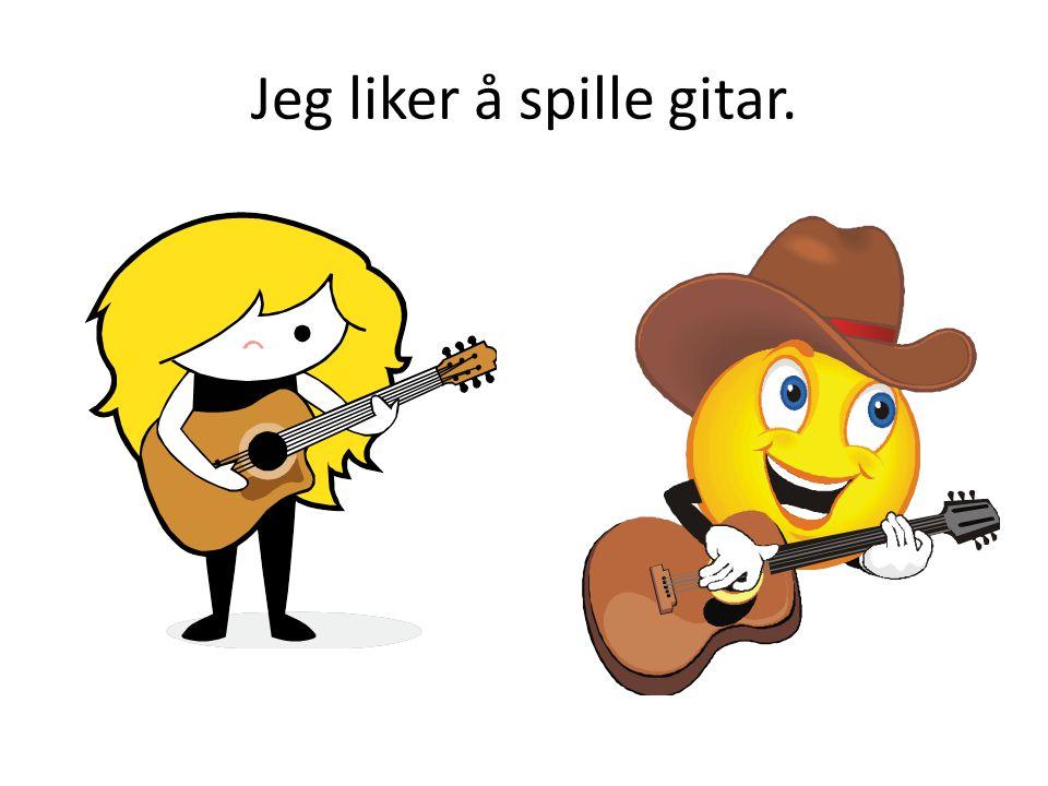 Jeg liker å spille gitar.