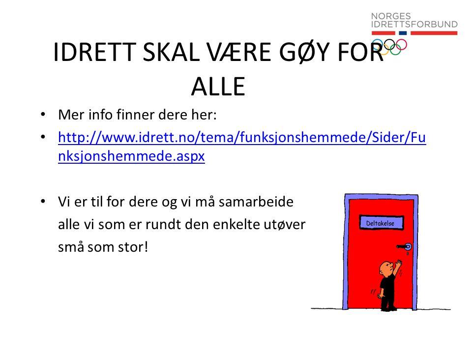 IDRETT SKAL VÆRE GØY FOR ALLE