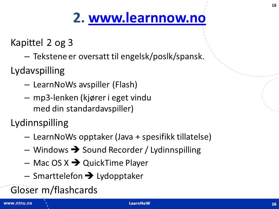 2. www.learnnow.no Kapittel 2 og 3 Lydavspilling Lydinnspilling
