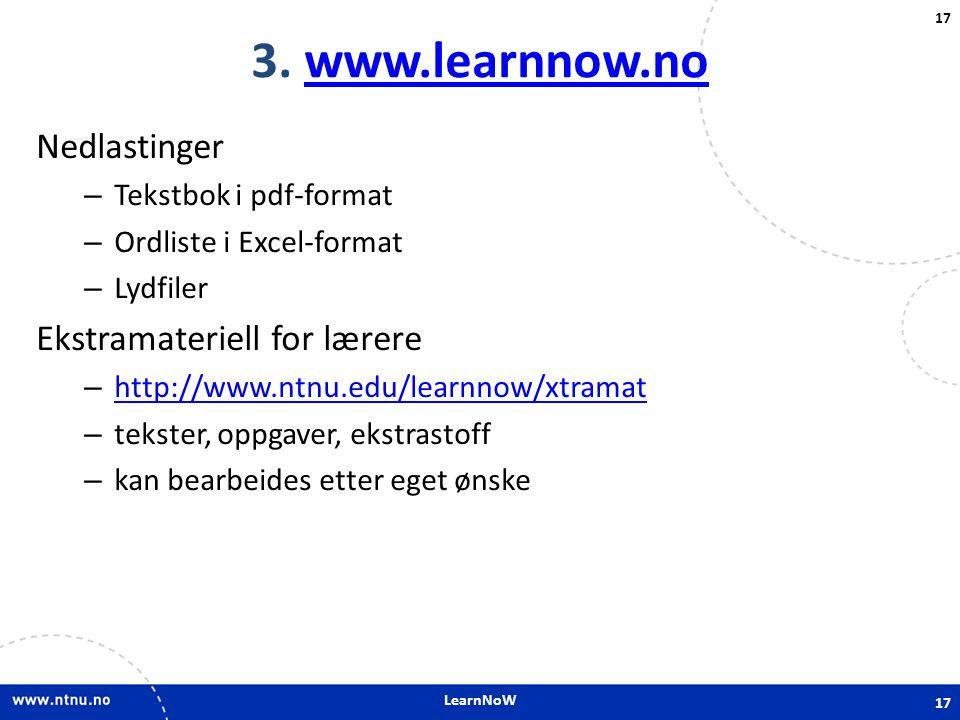 3. www.learnnow.no Nedlastinger Ekstramateriell for lærere