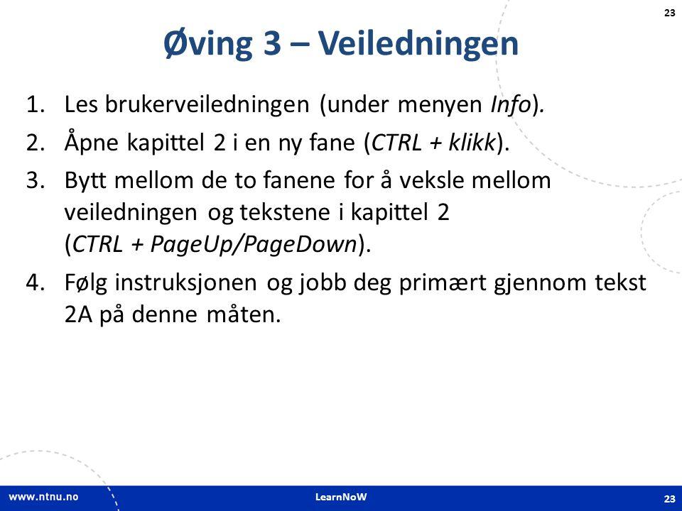 Øving 3 – Veiledningen Les brukerveiledningen (under menyen Info).