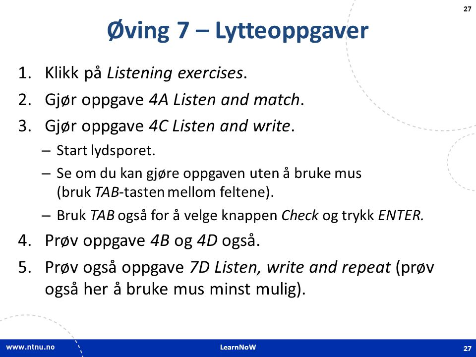 Øving 7 – Lytteoppgaver Klikk på Listening exercises.