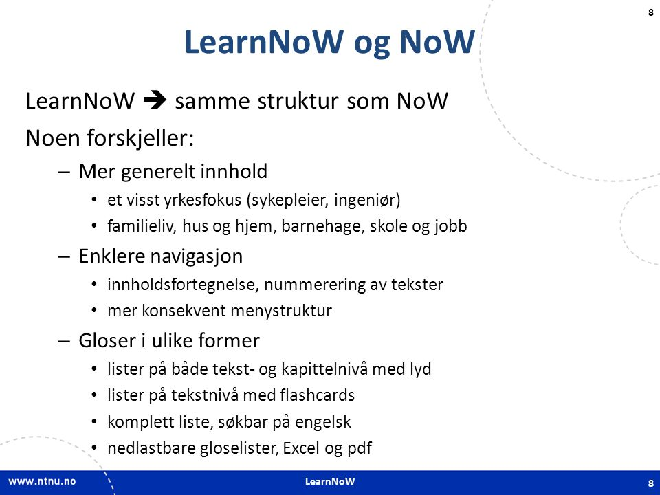 LearnNoW og NoW LearnNoW  samme struktur som NoW Noen forskjeller: