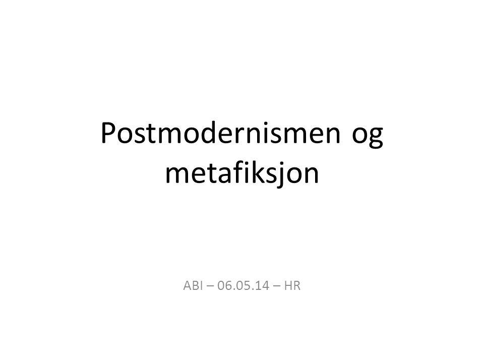 Postmodernismen og metafiksjon