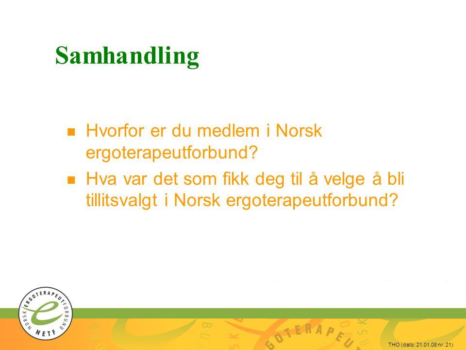 Samhandling Hvorfor er du medlem i Norsk ergoterapeutforbund