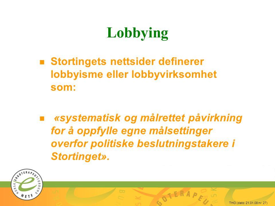 Lobbying Stortingets nettsider definerer lobbyisme eller lobbyvirksomhet som: