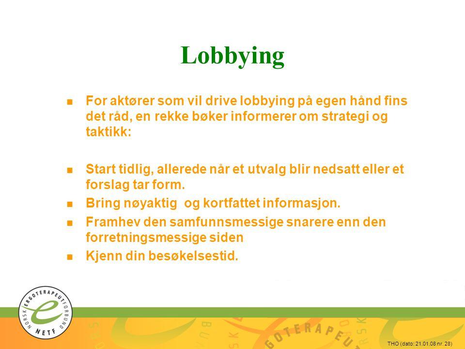 Lobbying For aktører som vil drive lobbying på egen hånd fins det råd, en rekke bøker informerer om strategi og taktikk: