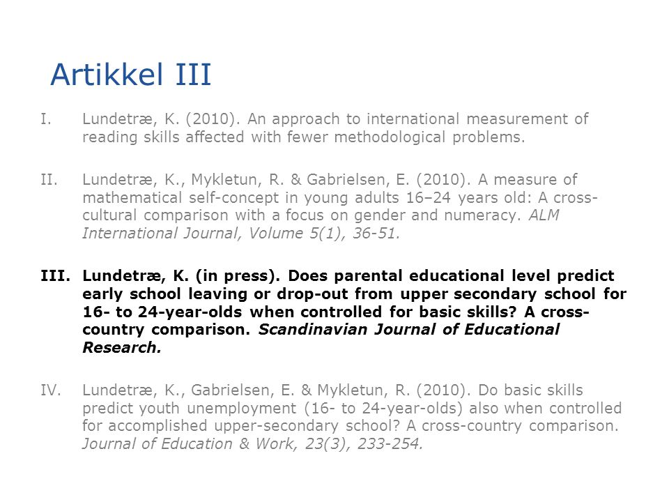 Artikkel III Lundetræ, K. (2010). An approach to international measurement of reading skills affected with fewer methodological problems.