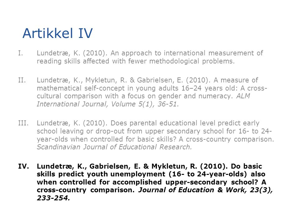 Artikkel IV Lundetræ, K. (2010). An approach to international measurement of reading skills affected with fewer methodological problems.