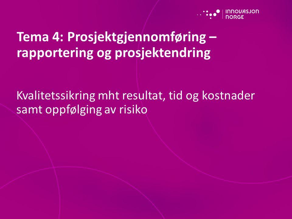 Tema 4: Prosjektgjennomføring – rapportering og prosjektendring