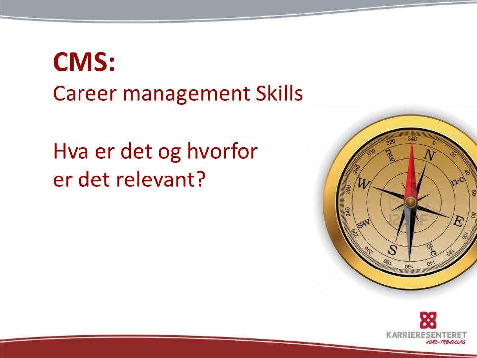 CMS: Career management Skills Hva er det og hvorfor er det relevant