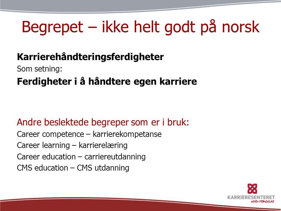 Begrepet – ikke helt godt på norsk
